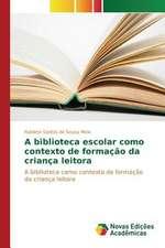 A Biblioteca Escolar Como Contexto de Formacao Da Crianca Leitora:  2008