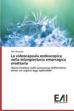 La Videocapsula Endoscopica Nella Telangiectasia Emorragica Ereditaria:  Effetti Su Una Colonia Di Macaca Nemestrina