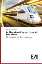 La Liberalizzazione del Trasporto Ferroviario