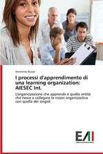 I Processi D'Apprendimento Di Una Learning Organization:  Aiesec Int.