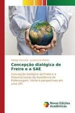 Concepcao Dialogica de Freire E a Sae:  Praticas E Discursos