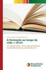 A Formacao Ao Longo Da Vida = (Flv):  Praticas E Discursos