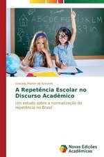 A Repetencia Escolar No Discurso Academico:  Mediacoes Do Estado E Da Universidade