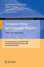 Computer Vision and Computer Graphics - Theory and Applications: International Conference, VISIGRAPP 2008, Funchal-Madeira, Portugal, January 22-25, 2008. Revised Selected Papers