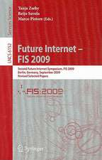 Future Internet - FIS 2009: Second Future Internet Symposium, FIS 2009, Berlin, Germany, September 1-3, 2009, Revised Selected Papers