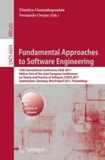 Fundamental Approaches to Software Engineering: 14th International Conference, FASE 2011, Held as Part of the Joint European Conference on Theory and Practice of Software, ETAPS 2011, Saarbrücken, Germany, March 26--April 3, 2011, Proceedings