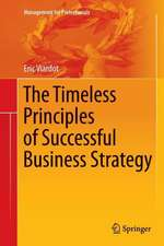 The Timeless Principles of Successful Business Strategy