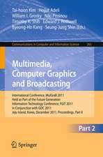 Multimedia, Computer Graphics and Broadcasting, Part II: International Conference, MulGraB 2011, Held as Part of the Future Generation Information Technology Conference, FGIT 2011, in Conjunction with GDC 2011, Jeju Island, Korea, December 8-10, 2011. Proceedings, Part II