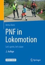 PNF in Lokomotion: Let's sprint, let's skate