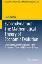 Evolvodynamics - The Mathematical Theory of Economic Evolution