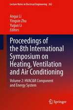 Proceedings of the 8th International Symposium on Heating, Ventilation and Air Conditioning: Volume 2: HVAC&R Component and Energy System