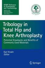 Tribology in Total Hip and Knee Arthroplasty: Potential Drawbacks and Benefits of Commonly Used Materials