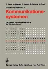 Dienste und Protokolle in Kommunikationssystemen: Die Dienst- und Protokollschnitte der ISO-Architektur