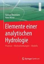 Elemente einer analytischen Hydrologie: Prozesse - Wechselwirkungen - Modelle
