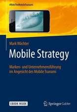 Mobile Strategy: Marken- und Unternehmensführung im Angesicht des Mobile Tsunami