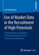 Use of Market Data in the Recruitment of High Potentials: Segmentation and Targeting in Human Resources in the Pharmaceutical Industry