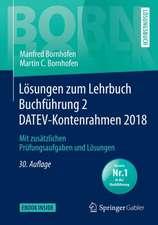 Lösungen zum Lehrbuch Buchführung 2 DATEV-Kontenrahmen 2018: Mit zusätzlichen Prüfungsaufgaben und Lösungen