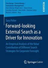 Forward-looking External Search as a Driver for Innovation: An Empirical Analysis of the Value Contribution of Different Search Strategies for Corporate Foresight