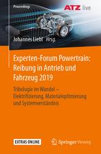 Experten-Forum Powertrain: Reibung in Antrieb und Fahrzeug 2019: Tribologie im Wandel - Elektrifizierung, Materialoptimierung und Systemverständnis
