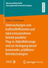 Untersuchungen zum kraftstoffeffizienten und lokal emissionsfreien Betrieb paralleler Plug-in-Hybridfahrzeuge und zur Auslegung darauf basierender, prädiktiver Betriebsstrategien