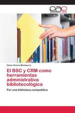 El BSC y Crm Como Herramientas Administrativa Bibliotecologica