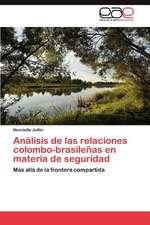 Analisis de Las Relaciones Colombo-Brasilenas En Materia de Seguridad