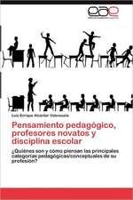 Pensamiento Pedagogico, Profesores Novatos y Disciplina Escolar