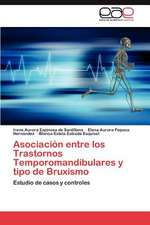 Asociacion Entre Los Trastornos Temporomandibulares y Tipo de Bruxismo:  Estrategias Para Desarrollar La Oralidad