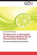 Produccion y Aplicacion de Protopectinasa-Se de Geotrichum Klebahnii:  Mejora Continua