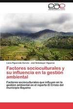 Factores Socioculturales y Su Influencia En La Gestion Ambiental