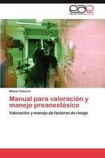 Manual Para Valoracion y Manejo Preanestesico