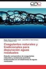Coagulantes Naturales y Tradicionales Para Depuracion Aguas Residuales:  Un Estudio de Caso
