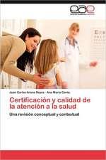 Certificacion y Calidad de La Atencion a la Salud:  Organizacion y Discurso