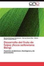Desarrollo del Fruto de Feijoa (Acca Sellowiana Berg):  Consecuencias Socioeconomicas