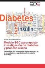 Modelo Sgc Para Apoyar Investigacion de Diabetes y Proceso Clinico:  Tres Caras de Una Amante Cortes