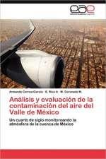 Analisis y Evaluacion de La Contaminacion del Aire del Valle de Mexico:  Programa de Economia Solidaria E Incubacao