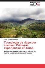 Tecnologia de Riego Por Succion. Primeras Experiencias En Cuba:  Programa de Economia Solidaria E Incubacao