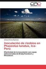 Inoculacion de Rizobios En Phaseolus Lunatus, Ica-Peru:  Soja Adicionados Con Hemoglobina Como Fuente de Hierro