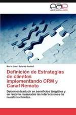 Definicion de Estrategias de Clientes Implementando Crm y Canal Remoto