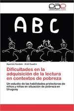 Dificultades En La Adquisicion de La Lectura En Contextos de Pobreza:  Caso de Estudio En La Utm