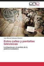 Entre calles y pantallas televisivas
