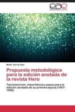 Propuesta metodológica para la edición anotada de la revista Hero