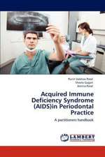 Acquired Immune Deficiency Syndrome (AIDS)in Periodontal Practice