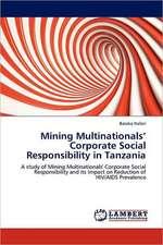 Mining Multinationals' Corporate Social Responsibility in Tanzania