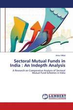 Sectoral Mutual Funds in India: An Indepth Analysis