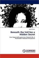 Beneath the Veil lies a Hidden Secret