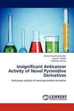 Insignificant Anticancer Activity of Novel Pyrimidine Derivatives