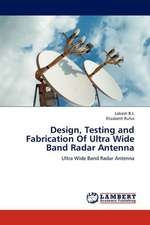 Design, Testing and Fabrication Of Ultra Wide Band Radar Antenna