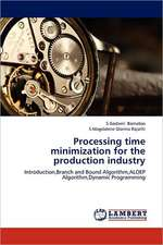 Processing time minimization for the production  industry
