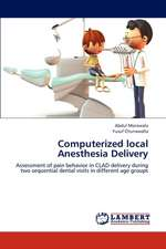 Computerized local Anesthesia Delivery